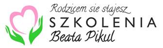 Rodzicem się stajesz - SZKOLENIA - Beata Pikul